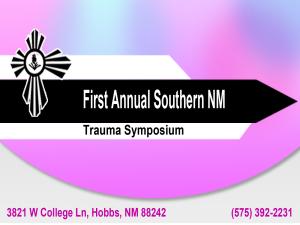 First Annual Southern NM Trauma Symposium